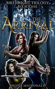 The Arrival: An Epic Fantasy Romance Adventure