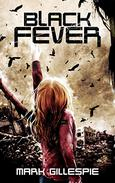 Black Fever: A Post-Apocalyptic Survival Thriller