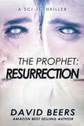 The Prophet: Resurrection: A Sci-Fi Thriller