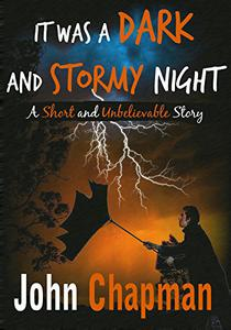 It Was a Dark and Stormy Night: A Short and Unbelievable Story