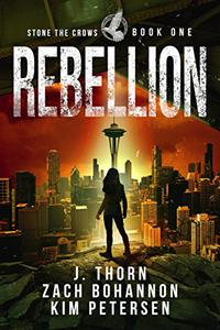 Rebellion: Stone the Crows Book One