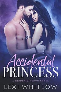 Accidental Princess: A Royal Bad Boy Romance