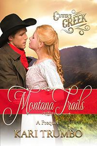 Montana Trails: A Cutter's Creek Prequel