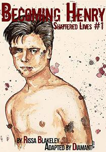 Shattered Lives: Becoming Henry Issue #1: This Must be the Place