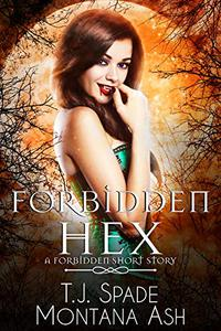 Forbidden Hex: A Forbidden Short Story