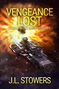 Vengeance Lost: Ardent Redux Saga: Episode 1