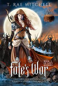 Fate's War: One Girl's Journey Through A Series Of Unfortunate Battles
