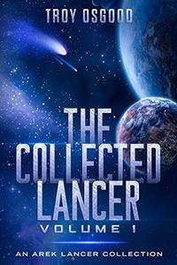 The Collected Lancer Volume 1: An Arek Lancer Collected Edition