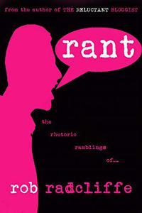 RANT: the rhetoric ramblings of...
