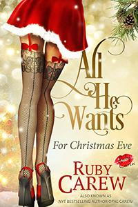 All He Wants For Christmas Eve: An Erotic Holiday Story