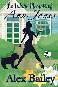 The Future Memoir of Ann Jones: A Time Travel Romance with a Splash of Magic