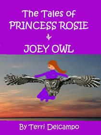 The Tales of Princess Rosie & Joey Owl