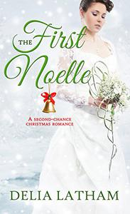 First Noelle: A Second-Chance Christmas Romance