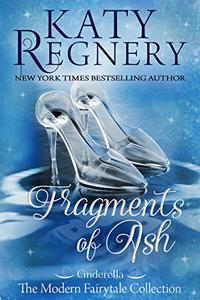 """Fragments of Ash: (inspired by """"Cinderella"""")"""