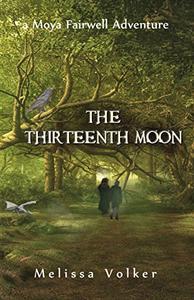 The Thirteenth Moon: a Moya Fairwell Adventure