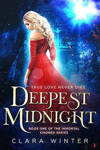 Deepest Midnight: Book One of the Immortal Kindred Series
