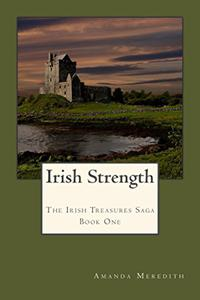 Irish Strength: The Irish Treasures Saga Book One