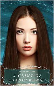 A Glint of Shadoewynne: Book 1 of the Shadoewynne Series
