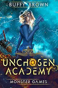 Unchosen Academy: Monster Games