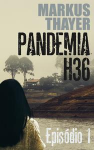 Pandemia H36: Episódio 1