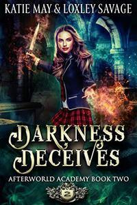 Darkness Deceives: A Reverse Harem Academy Romance