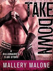 Take Down: A Billionaire's Club Story