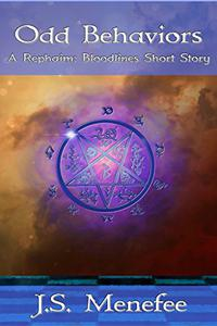 Odd Behaviors: A Rephaim: Bloodlines Short Story