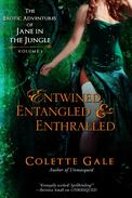 Entwined, Entangled & Enthralled: The Erotic Adventures of Jane in the Jungle (vol I)