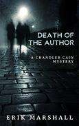 Death of the Author: A Chandler Cain Mystery: An academic detective story