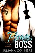 Please, Boss: A Bad Boy Office Romance