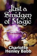 Just a Smidgen of Magic: Enchantment at the Edge of Mundane