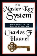 The Master Key System Complete and Unabridged