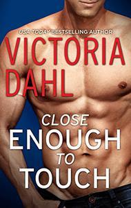 Close Enough to Touch: A Romance Novel