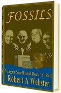 FOSSILS: Viagra, Snuff, and Rock 'n' Roll