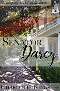 Senator Darcy: A Pride and Prejudice Contemporary Variation