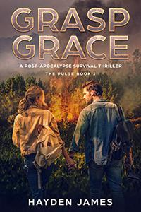 Grasp Grace: A Post-Apocalyptic Survival Thriller