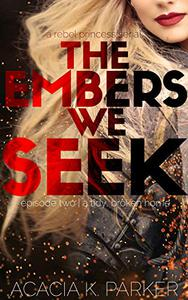 The Embers We Seek: Episode Two   A Tidy, Broken Home