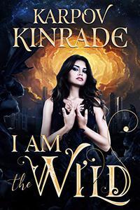 I Am the Wild: A Reverse Harem Vampire Romance