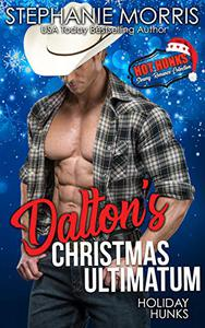 Holiday Hunks-Dalton's Christmas Ultimatum: Hot Hunks Steamy Romance Collection