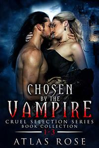 Chosen by the Vampire: Book Collection 1-3