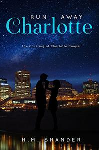 Run Away Charlotte: The Courting of Charlotte Cooper