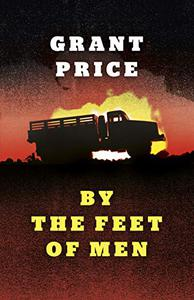 By the Feet of Men: A Novel