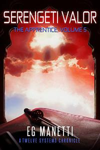 Serengeti Valor: The Apprentice, Volume 5
