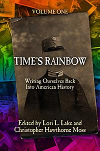 Time's Rainbow: Writing Ourselves Back Into American History