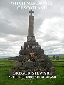 Witch Memorials of Scotland