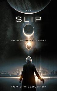 The Slip: The Hero Concept - Book 1