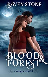 Blood and Forest: A Vampire Novel