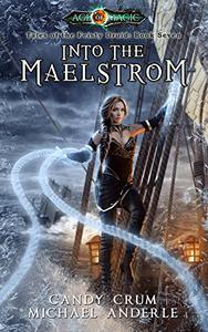 Into The Maelstrom: Age Of Magic - A Kurtherian Gambit Series