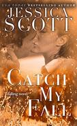 Catch My Fall: A Falling Novel