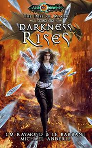 Darkness Rises: Age Of Magic - A Kurtherian Gambit Series